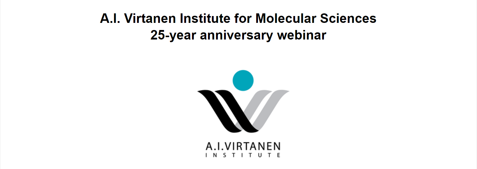 A.I. Virtanen Institute 25-year Anniversary Webinar